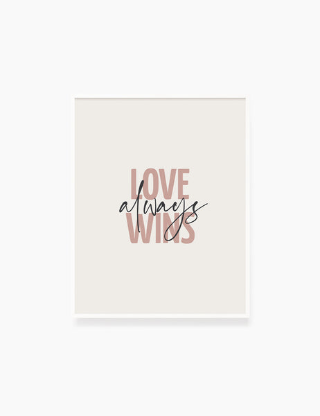 LOVE ALWAYS WINS. Blush. Rose. Pale Red. Love quote. Romantic words. Printable Wall Art Quote. - PAPER MOON Art & Design