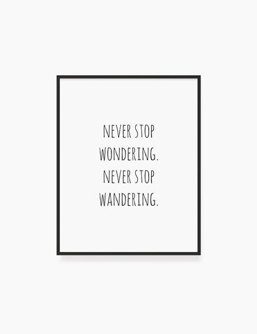 Printable Wall Art Quote: NEVER STOP WANDERING. Printable Poster. Inspirational Quote. Motivational Quote. WA015 - Paper Moon Art & Design