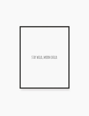 Printable Wall Art Quote: STAY WILD, MOON CHILD. Printable Poster. Boho Quote. Astrology Quote. WA039 - Paper Moon Art & Design