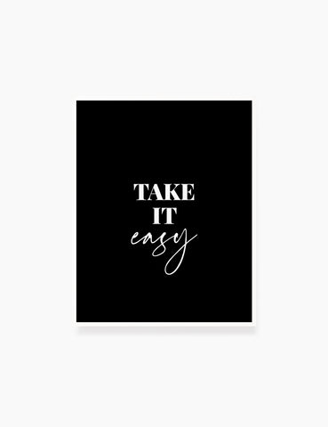 Printable Wall Art Quote: TAKE IT EASY. Printable Poster. Inspiring. Uplifting. WA044 - Paper Moon Art & Design