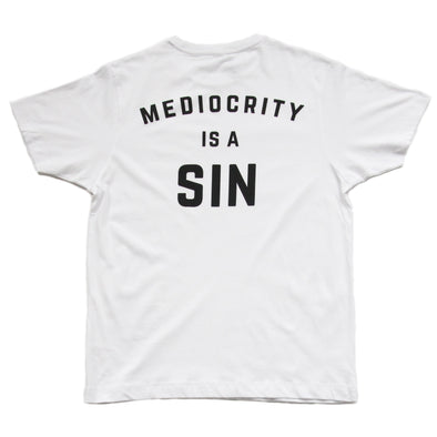 White T-Shirt - MEDIOCRITY IS A SIN - BACK PRINT