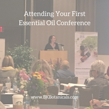 Attending Your First Essential Oil Conference - Be Kind Botanicals