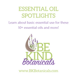 Essential Oil Spotlights for Basic User Information - Be Kind Botanicals
