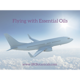 Flying With Essential Oils - Be Kind Botanicals