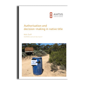 Authorisation and decision-making in native title -