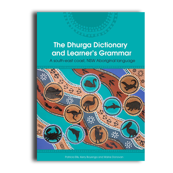 The Dhurga Dictionary and Learner's Grammar -