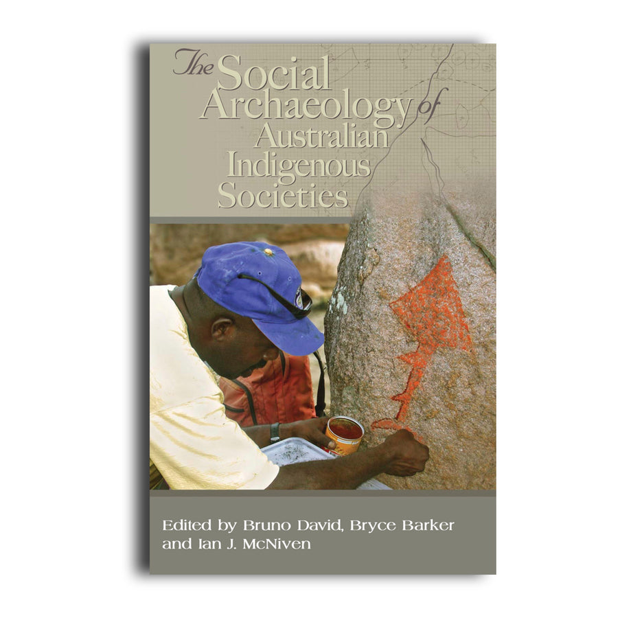 The Social Archaeology of Australian Indigenous Societies -