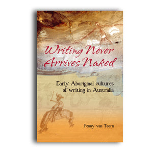 Writing Never Arrives Naked -