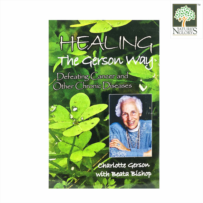 Healing the Gerson Way Nature's Glory 1 bk