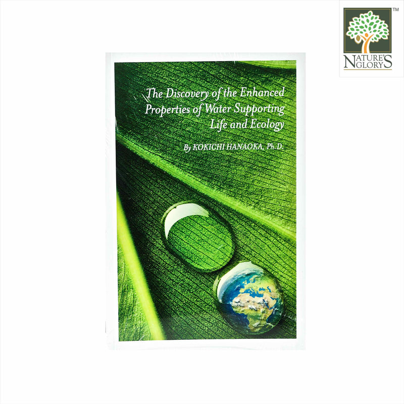 Book by Kokichi Hanaoka. PhD - The Discovery of the Enhanced Properties of Water Supporting Life and Ecology