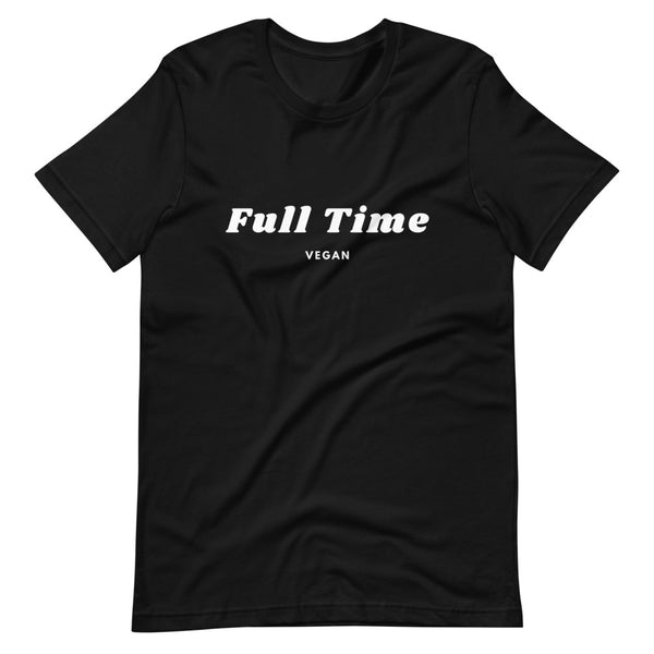 Full Time Vegan Short-Sleeve Unisex T-Shirt - Livinry