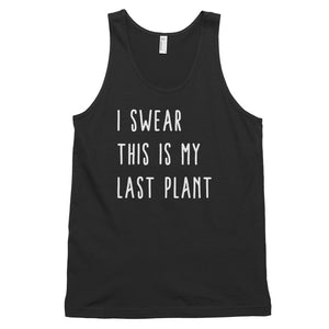 I Swear This Is My Last Plant Classic tank top (unisex) - Livinry
