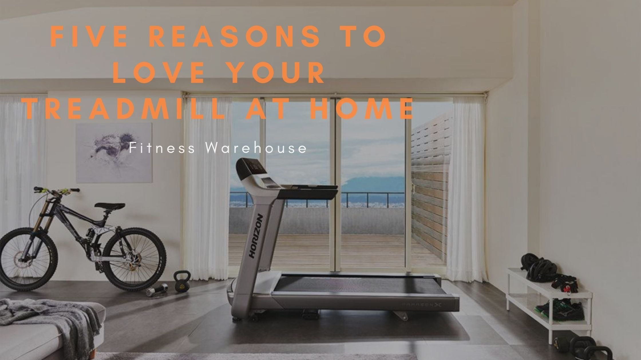 5 reasons to love your Treadmill at home