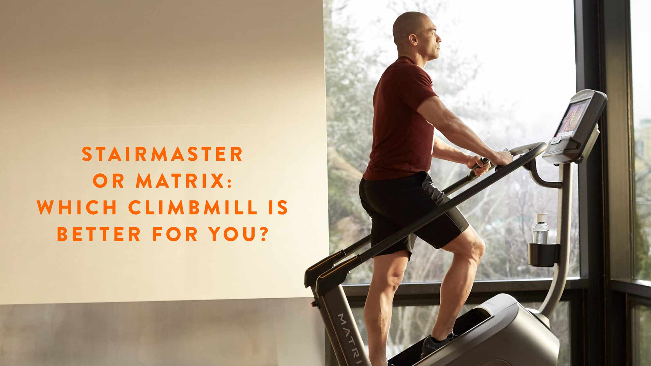 Stairmaster 8 Series Gauntlet or Matrix C50 Climbmill:  Which one is better for you