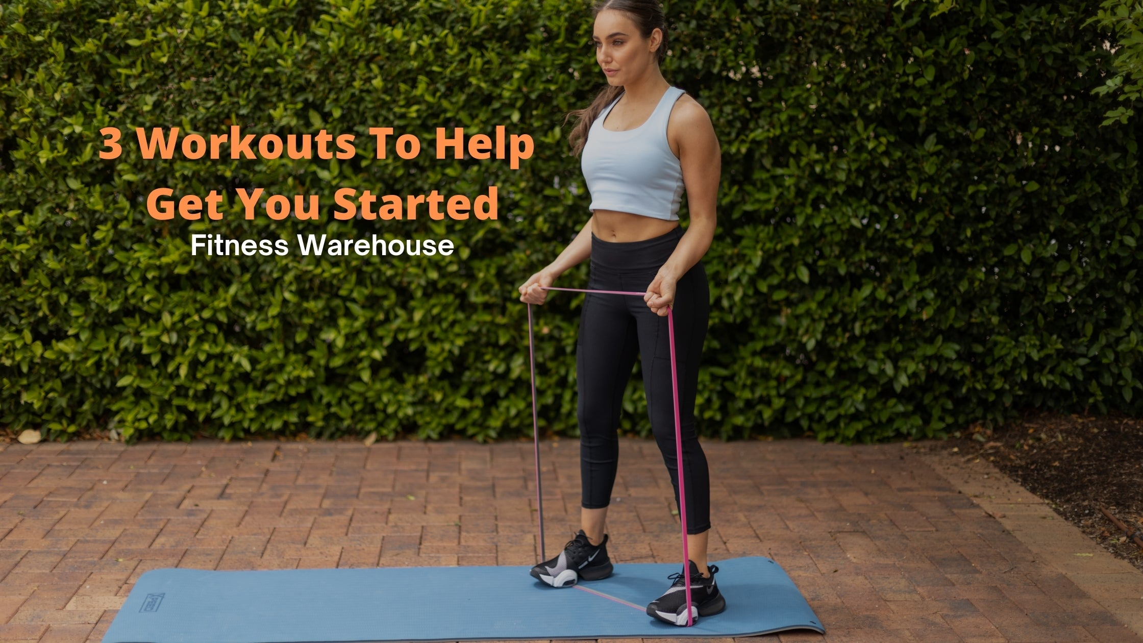 3 Workouts To Help Get You Started