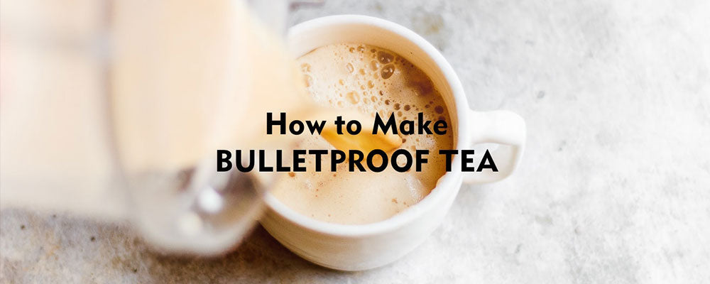 BULLETPROOF TEA FOR KETO DIETS