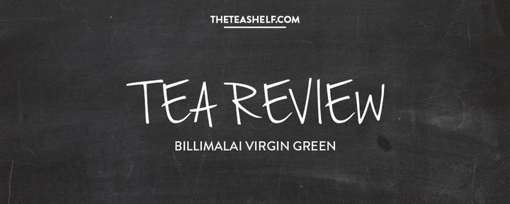 TEA REVIEW: BILLIMALAI VIRGIN GREEN TEA BY NIKKI LOOMAN