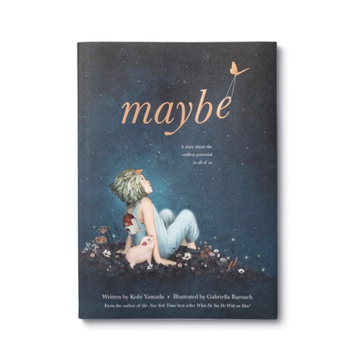 Maybe- A Children's Book by Kobi Yamada
