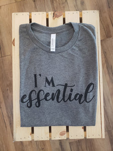 I'm Essential Tee Shirt