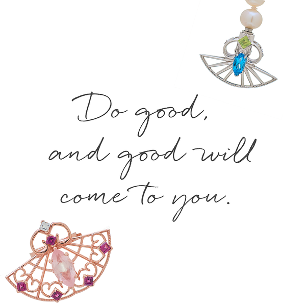 Do good, and good will come to you.
