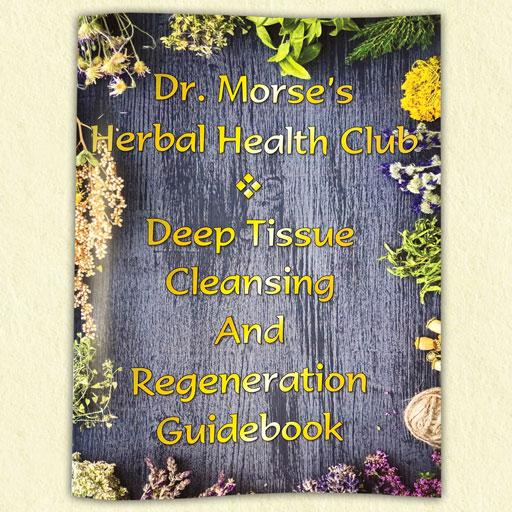 Dr Morse's Deep Tissue Cleansing And Regeneration Guidebook
