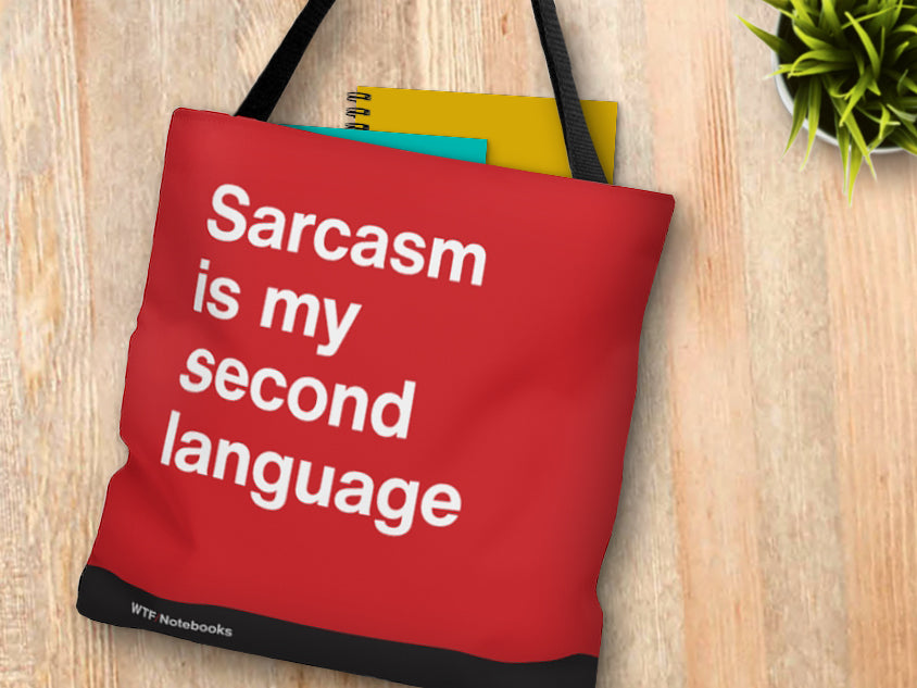 Sarcasm is my second language | Tote bag