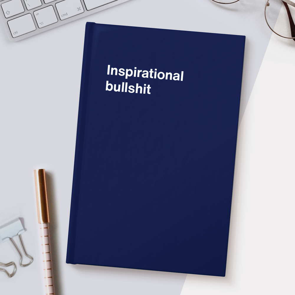Load image into Gallery viewer, Inspirational bullshit