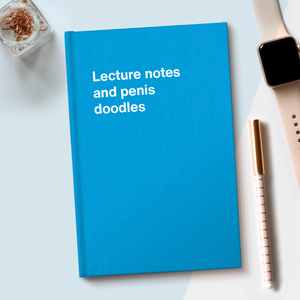 Lecture notes and penis doodles