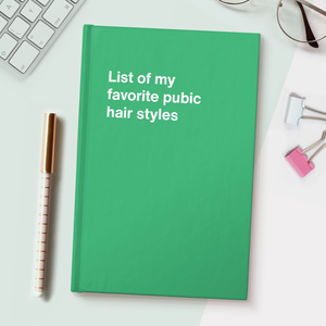 List of my favorite pubic hair styles