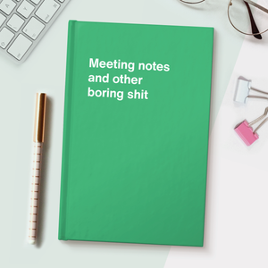 Meeting notes and other boring shit