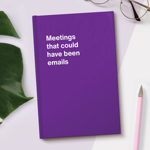 Load image into Gallery viewer, Meetings that could have been emails