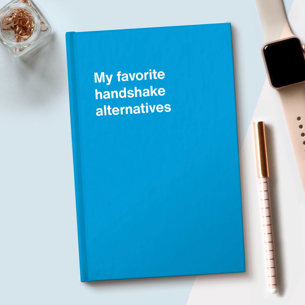 My favorite handshake alternatives
