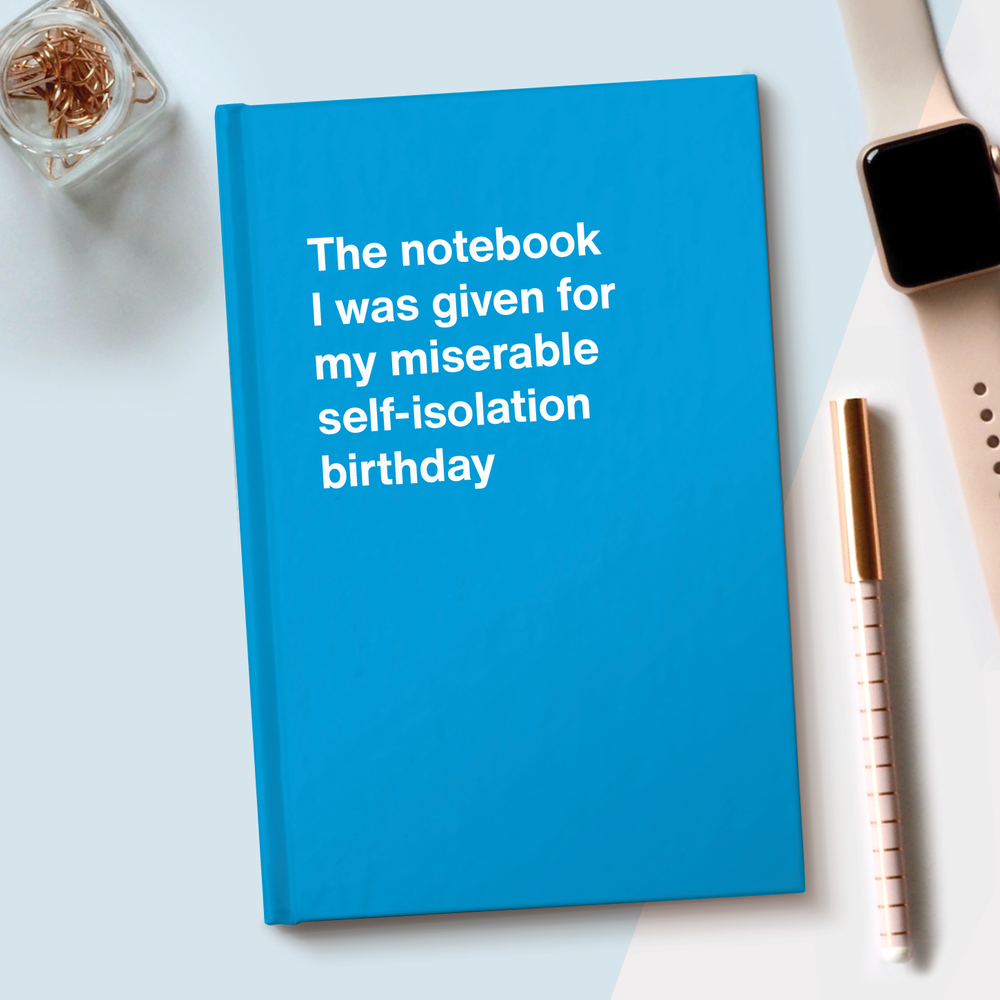 The notebook I was given for my miserable self-isolation birthday