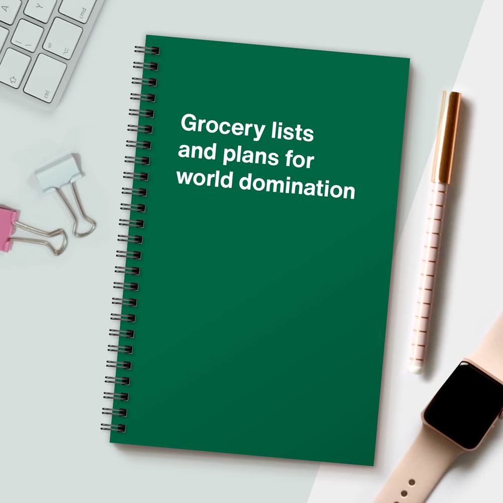 WTF Notebooks | Grocery lists and plans for world domination