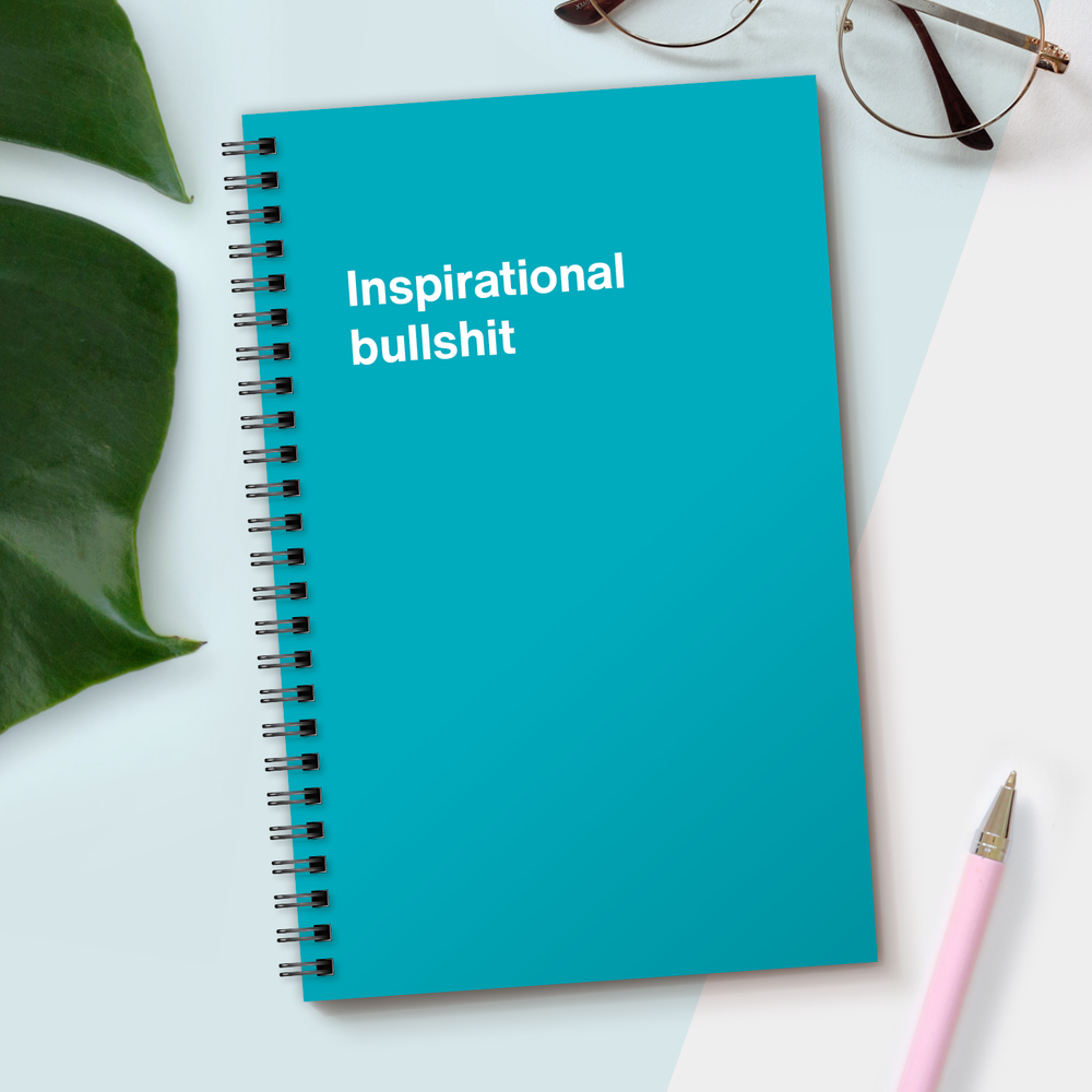 WTF Notebooks | Inspirational bullshit