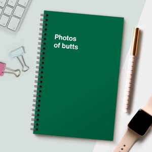 WTF Notebooks | Photos of butts