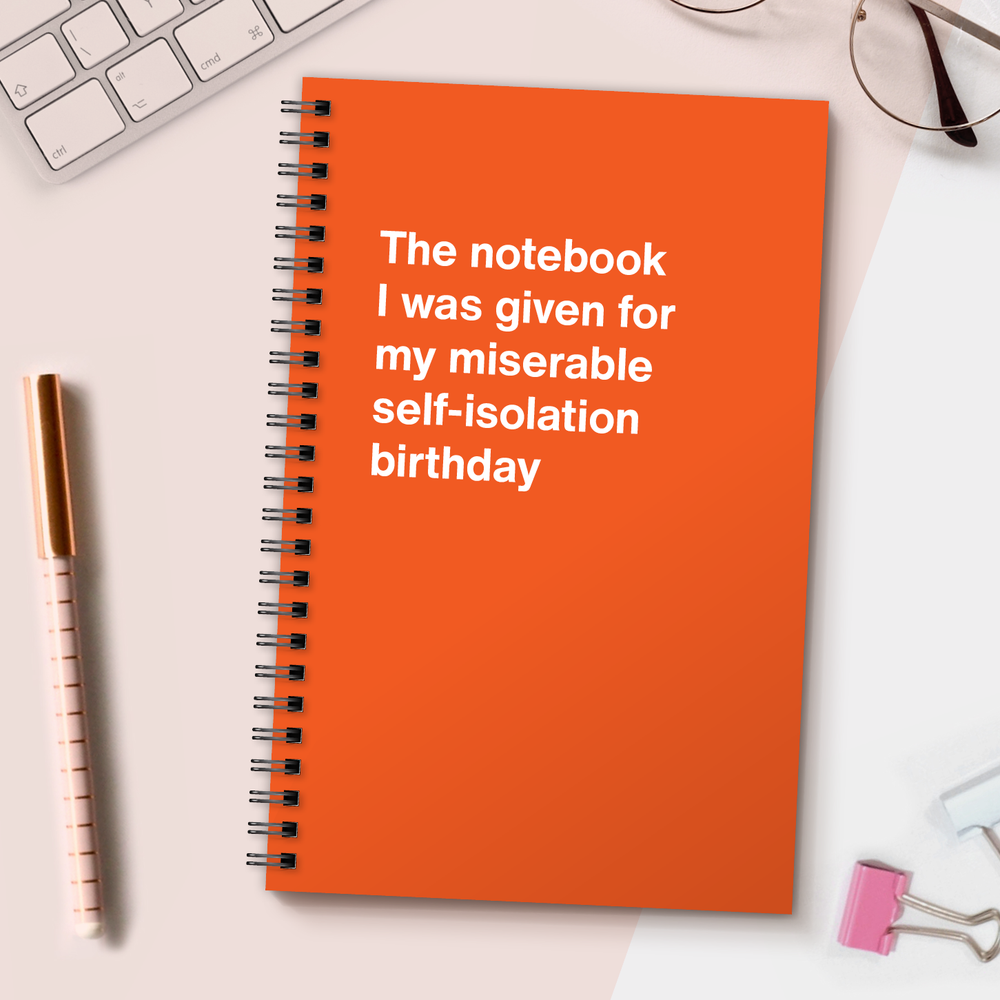 WTF Notebooks | The notebook I was given for my miserable self-isolation birthday