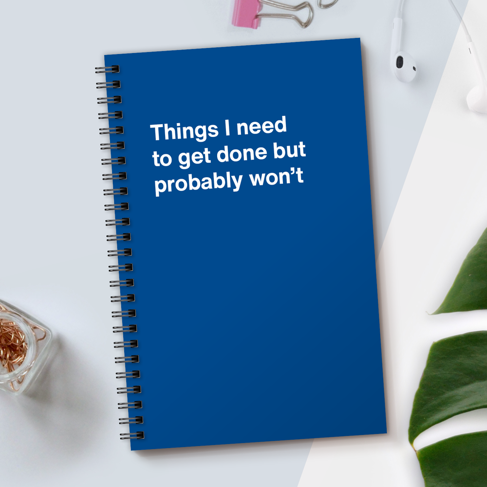 WTF Notebooks | Things I need to get done but probably won't