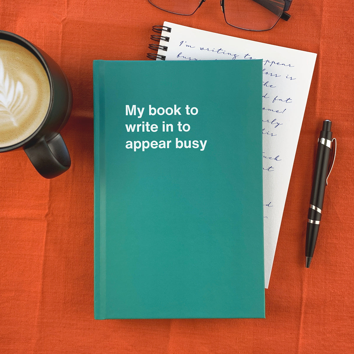 My book to write in to appear busy