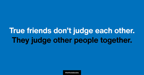 WTF Notebooks funny friendship title: Judge