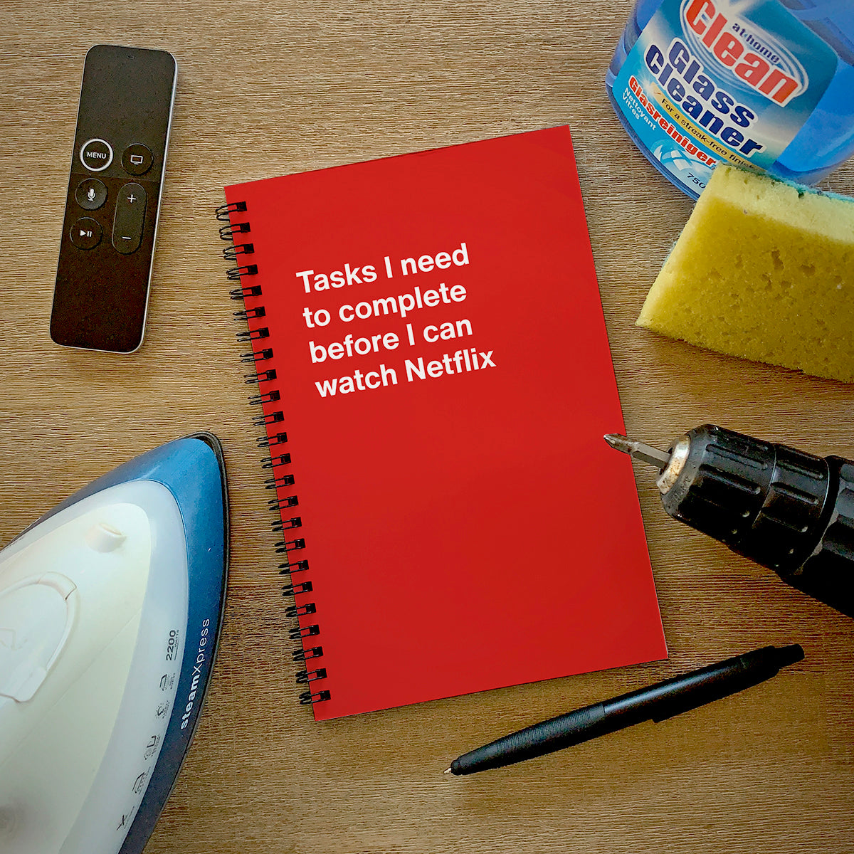 Tasks I need to complete before I can watch Netflix   funny notebooks