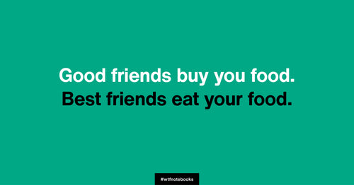 WTF Notebooks funny friendship title: Food
