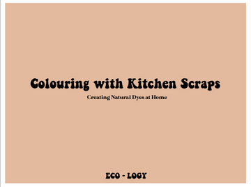 Colouring with Kitchen Scraps: Creating Natural Dyes at Home