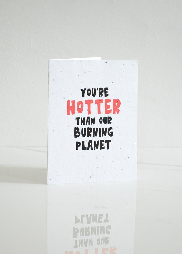 Plantable Card: You're Hotter...