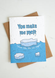 Plantable Card: You Make Me Melt...