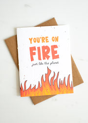 Plantable Card: You're On Fire...