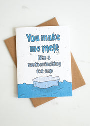 Plantable Card: You Make Me Melt Like...