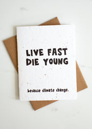 Plantable Card: Live Fast...