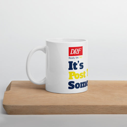 Its Post Time Somewhere Mug