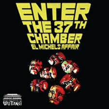 Enter The 37th Chamber - El Michels Affair